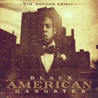 "9th Wonder Presents ""Black American Gangster"" Mixtape"
