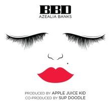 "Azealia Banks ""BBD"" Single"