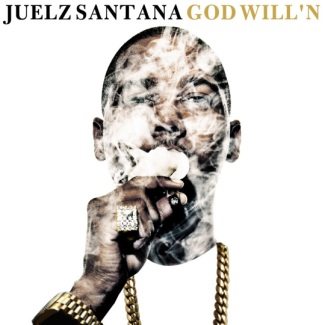 "Juelz Santana ""God Will'N"" Mixtape"