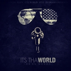 "Young Jeezy ""Its Tha World"" Mixtape"