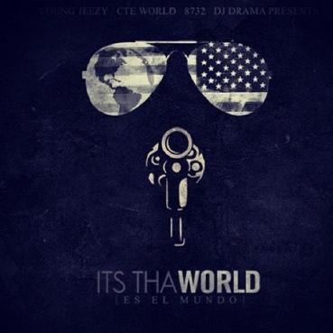 "Young Jeezy ""Its Tha World"" Mixtape"