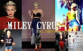 Miley Cyrus: Style Transformation