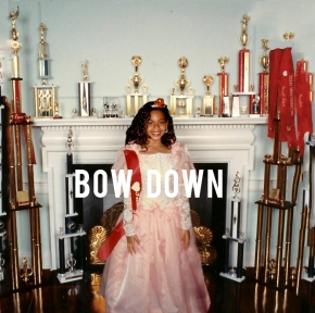 "Thoughts? Beyonce's ""Bow Down"""