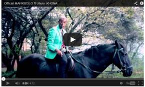 """Music Video: MAFIKIZOLO ft Uhuru """"KHONA"""""""